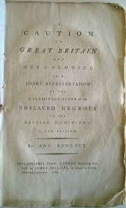 A caution to Great Britain and her colonies in a short representation of the calamitous state of the Enslaved Negroes in the British Dominions' by Anthony Bezenet, 1784 edition (Ref MS 696/29/2)