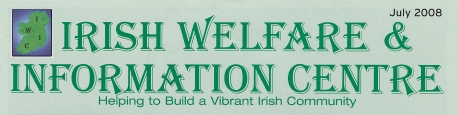 rish Welfare and Information Centre Newsletter July 2008 [MS 4755 Acc 2015/022]